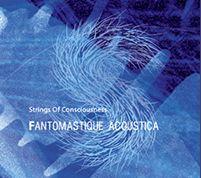 Strings_Of_Consciousness_Fantomastique_Acoustica.jpg