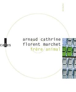 Arnaud_Cathrine_et_Florent_Marchet___Frere_Animal.jpg