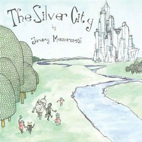 Jeremy_Messersmith___The_Silver_City.jpg