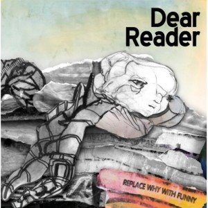 Dear_Reader___Replace_Why_With_Funny.jpg