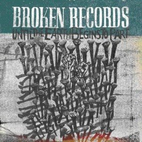 Broken_Records___Until_The_Earth_Begins_To_Part.jpg