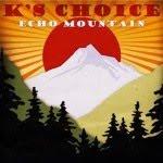 K_s_Choice___Echo_Mountain.jpg