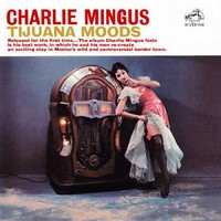 Charles-Mingus-Tijuana-Moods