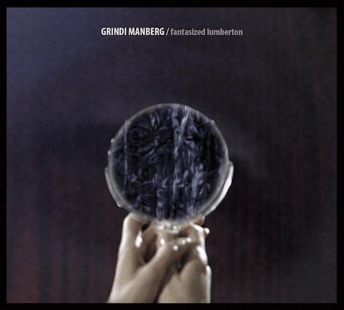 GRINDI MANBERG - Fantasized Lumberton-web