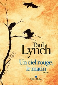 Un ciel rouge, le matin de Paul Lynch