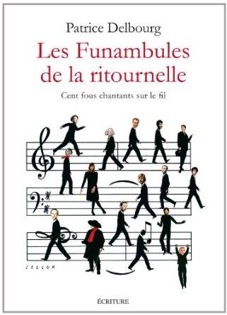 Les funambules de la ritournelle - Patrice Delbourg