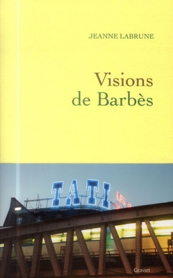 Visions de Barbes - Jeanne Labrune