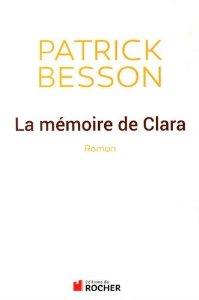 La memoire de Clara - Patrick Besson