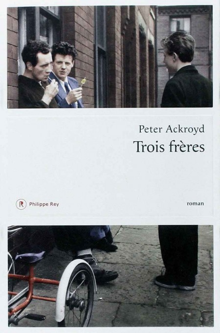 Peter Ackroyd - Trois Frères