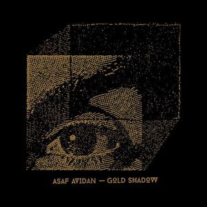 Asaf Avidan – Gold Shadow