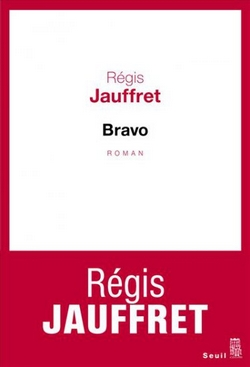 Bravo - Regis Jauffret