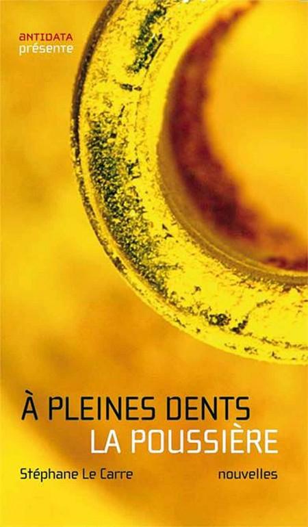 Stéphane Le Carre - A Pleines Dents