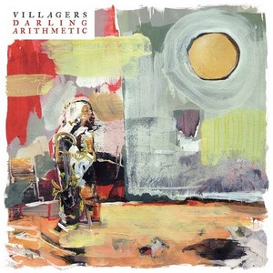Villagers - Darling Arithmetic 2015