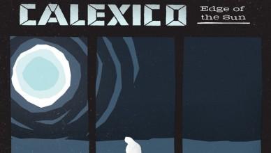 Calexico - Edge Of The Sun