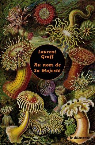 Au nom de Sa Majesté de Laurent Graff