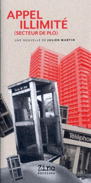 Appel Illimité (Secteur PLO) de Julien Martin - zinc editions