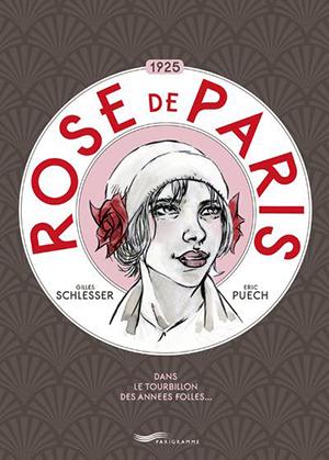 Gilles Schlesser et Eric Puech - Rose de Paris