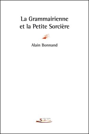 La Grammairienne et la Petite Sorcière - Alain Bonnand - couverture Éditions Serge