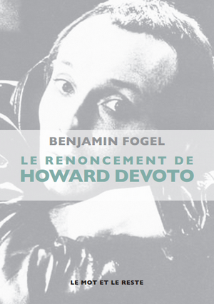 Le Renoncement De Howard Devoto : Benjamin Fogel