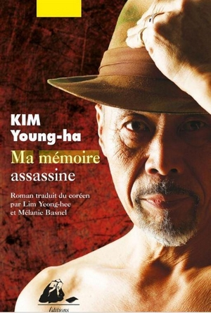 Ma mémoire assassine - e Young-ha Kim - EDITIONS PHILIPPE PICQUIER