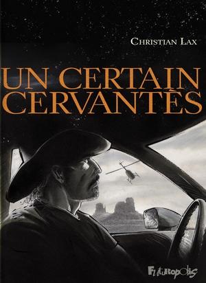 Un certain Cervantès - Lax - couverture Futuropolis