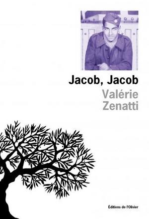 Jacob, Jacob - Valérie Zenatti - Editions de L'Olivier