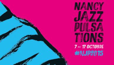 Le programme de Nancy Jazz Pulsations 2015