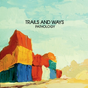Trails and Ways - Pathology