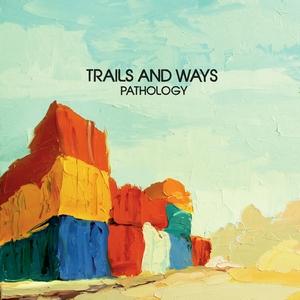 Trails and Ways - Pathology