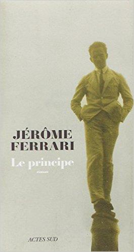 Le principe de Jérôme Ferrari - Actes Sud