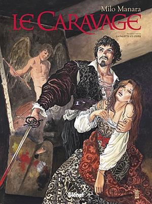 Milo Manara - Le Caravage Tome 1: La palette et l'épée