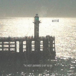 Astrïd - The West Lighthouse Is Not So Far