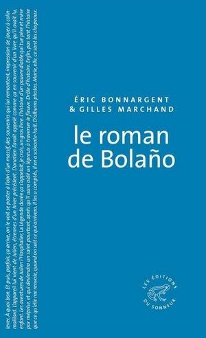 Le Roman de Bolaño, Éric Bonnargent et Gilles Marchand ..