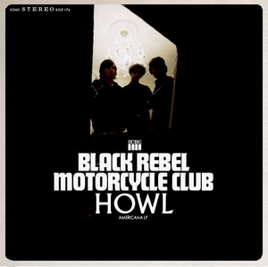 Black Rebel Motorcycle Club : Howl