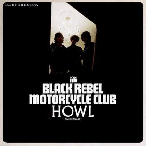 Black Rebel Motorcycle Club : Howl