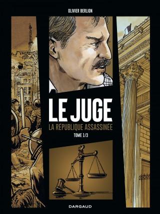 Le Juge, la République assassinée - tome 1