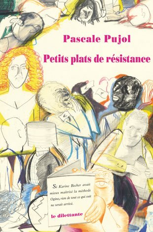 Petits plats de résistance - PUJOL Pascale