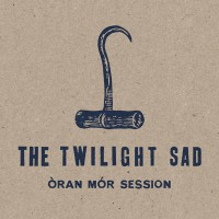 Twilight Sad - oran mor session