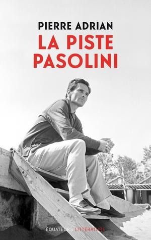 La piste Pasolini Pierre Adrian - couverture
