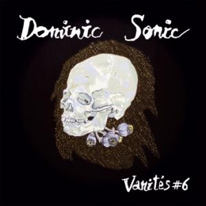 Dominic Sonic « Vanités #6 cover album
