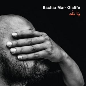 bachar mar-khalifé ya balad pochette album