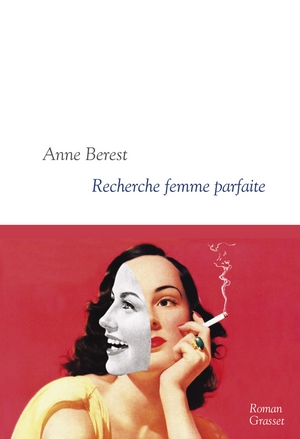 Recherche femme parfaite - Anne Berest