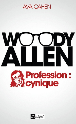 Woody Allen Profession cynique - Ava Cahen couverture