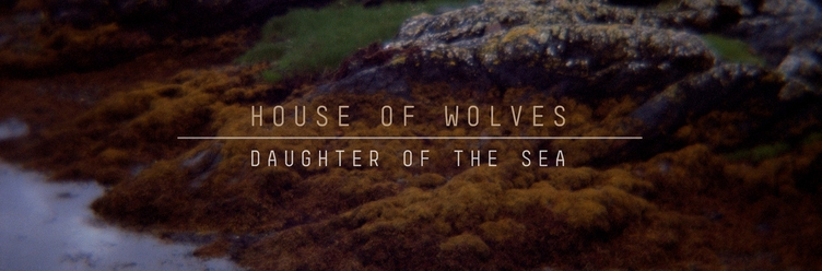 House-of-Wolves-Daughter-Of-The-Sea-2