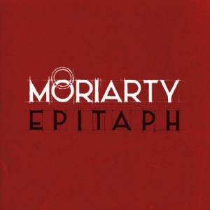 Moriarty – « Epitaph »