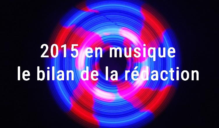 Top Albums 2015 : le bilan musique de la rédaction