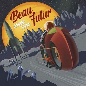 Benjamin Schoos - Beau futur album Freaksville records