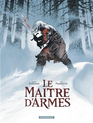 Xavier Dorison – Joël Parnotte - Le Maître d'Armes
