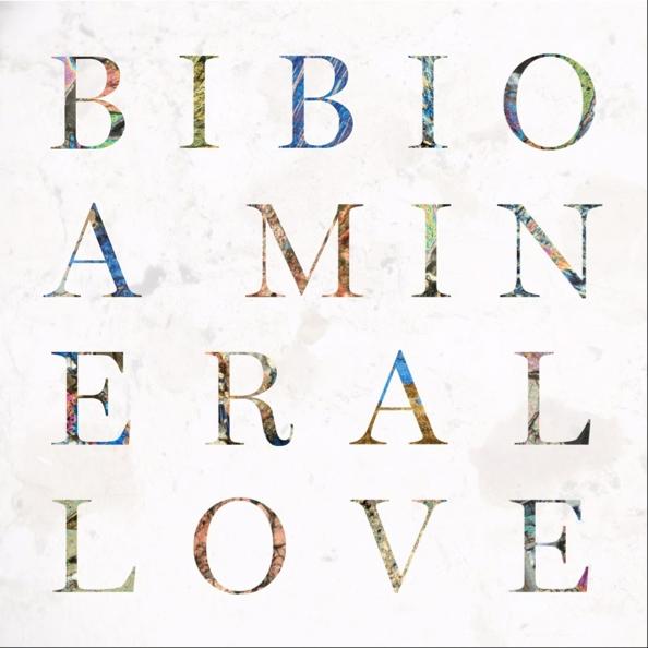 Bibio - Mineral love
