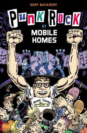 Punk Rock et mobile homes – Derf Backderf